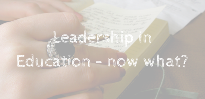 Leadership in Education – Now What?