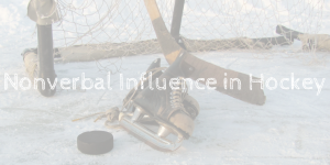 Nonverbal Influence in Hockey